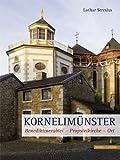 Kornelimunster : 1200 Jahre Benediktinerabtei und Propstei, Stresius, Lothar and Monheim, Florian, 3795427193