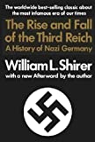 The Rise and Fall of the Third Reich, William L. Shirer, 0671428136