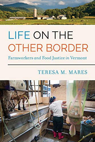 Life on the Other Border: Farmworkers and Food Justice in Vermont
