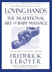 Loving Hands: The Traditional Art of Baby Massage