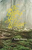 The Beauty of God's Whisper, Randy Becton, 0891373101
