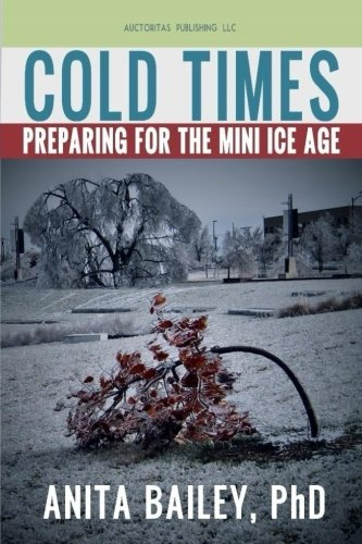 - Cold Times: How to Prepare for the Mini Ice Age