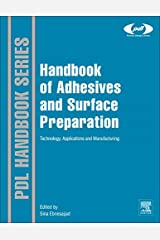 Handbook of Adhesives and Surface Preparation: Technology, Applications and Manufacturing (Plastics Design Library)
