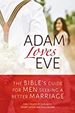 img - for Adam Loves Eve: The Bible's Guide for Men Seeking a Better Marriage book / textbook / text book