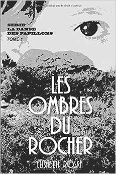 LES OMBRES DU ROCHER, by Elisabeth ROSKA