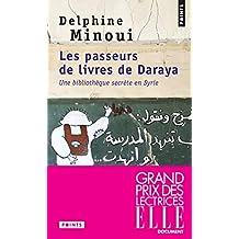 Passeurs de livres de Daraya (Les): Une bibliothèque secrète en Syrie