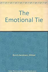 The Emotional Tie: Psychoanalysis, Mimesis, and Affect