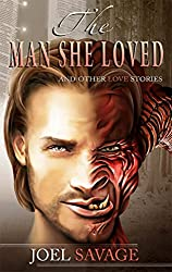 The Man She Loved: And Other Love Stories