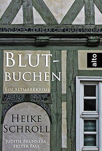 Blutbuchen - Ein Altmarkkrimi: Judith Brunners erster Fall (Judith Brunner ermittelt)