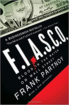 Book FIASCO: Blood in the Water on Wall Street by Frank Partnoy (2009-04-06)