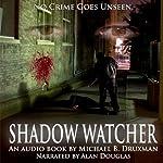 Shadow Watcher | Michael B. Druxman
