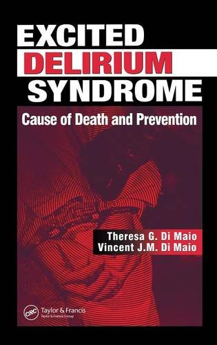 Excited Delirium Syndrome: Cause of Death and Prevention