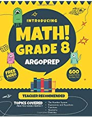 Introducing MATH! Grade 8 by ArgoPrep: 600+ Practice Questions + Comprehensive Overview of Each Topic + Detailed Video Explanations Included   8th Grade Math Workbook