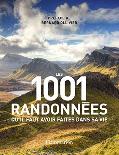 Les 1001 randonnées qu'il faut avoir faites dans sa vie ~ Barry Stone, Bernard Ollivier