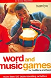 Word and Music Games for Toddlers and Twos, Bonnie Macmillan, 0600609944