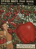 Stark Bro's 1940 Book: Fruit Trees, Shrubs, Roses offers