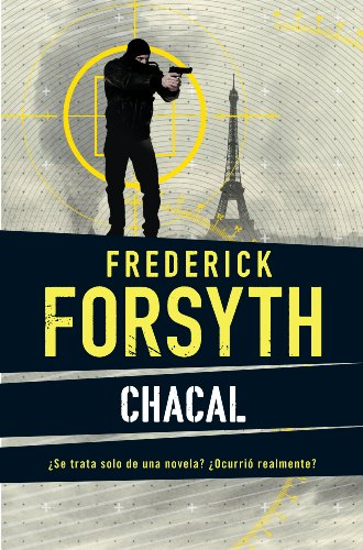 Chacal (Spanish Edition) (Frederick Forsyth Best Sellers)