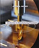 img - for Introduction to Manufacturing Processes by John Schey (1999-07-27) book / textbook / text book