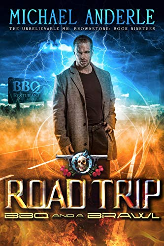 Road Trip: BBQ And A Brawl (The Unbelievable Mr. Brownstone Book - Advanced Technology Digital