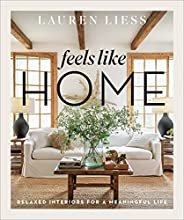 Feels Like Home: Relaxed Interiors for a Meaningful Life