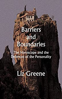 Barriers and Boundaries: The Horoscope and the  Defences of the Personality by [Greene, Liz]