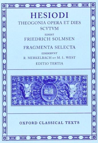 Theogonia, Opera et Dies, Scutum, Fragmenta Selecta (Oxford Classical Texts)