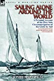 Image of Sailing Alone Around the World: a Personal Account of the First Solo Circumnavigation of the Globe by Sail