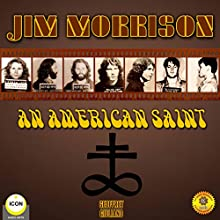 Jim Morrison - an American Saint Audiobook by Geoffrey Giuliano Narrated by Geoffrey Giuliano