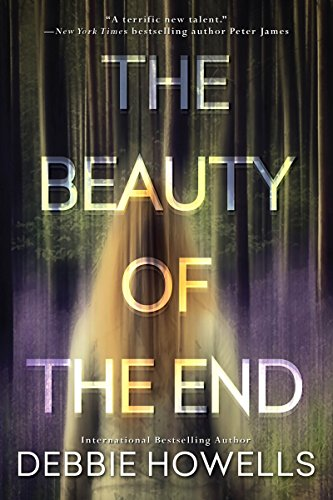 The Beauty of the End by [Howells, Debbie]