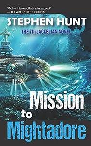 Mission to Mightadore: A steampunk adventure. (Jackelian series)