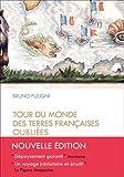 Tour du monde des terres françaises oubliées (NE)