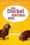 Die Dackel sterben aus (German Edition)