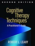 Cognitive Therapy Techniques, Second Edition 2nd Edition