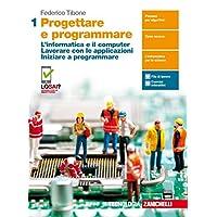 Progettare e programmare. Per il primo biennio delle Scuole superiori. Con Contenuto digitale (fornito elettronicamente): 1