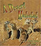 A Desert Habitat, Kelley MacAulay and Bobbie Kalman, 0778729508