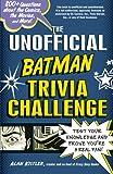 The Unofficial Batman Trivia Challenge, Alan Kistler, 1440542589