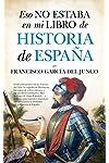 https://libros.plus/eso-no-estaba-en-mi-libro-historia-de-espana/