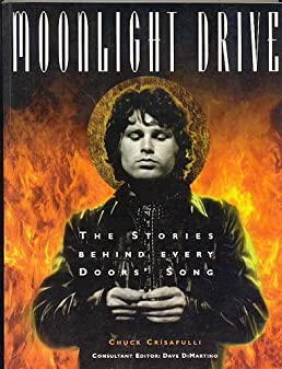 Moonlight Drive The Stories Behind Every Doors Song Chuck Crisafulli Dave Dimartino 9781886894211 Amazon.com Books  sc 1 st  Amazon.com & Moonlight Drive: The Stories Behind Every Doors Song: Chuck ...