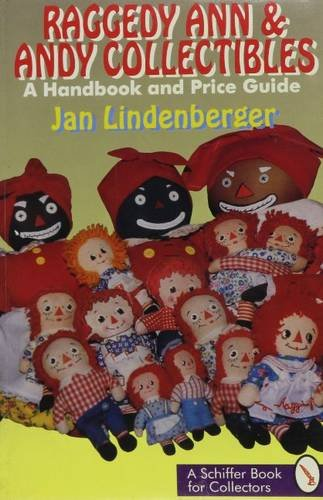 Raggedy Ann & Andy Collectibles: A Handbook and Price Guide ()