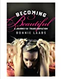 Becoming Beautiful, Bonnie Laabs, 1931945829