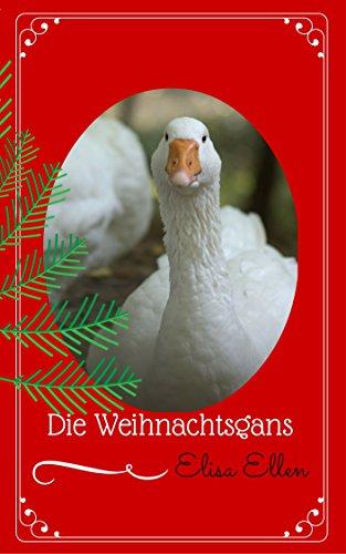 Download Die Weihnachtsgans – Kurzgeschichte (German Edition) Pdf