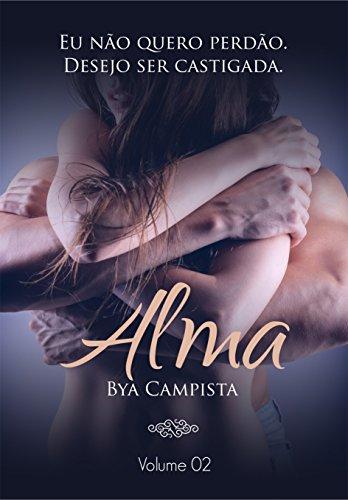 ALMA: Eu não quero perdão. Desejo ser castigada. (Duologia PELE e ALMA Livro 2)