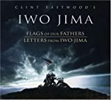 Clint Eastwood's Iwo Jima: Flags Of Our Fathers & Letters From Iwo Jima