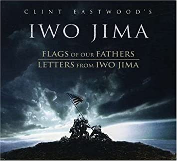 Clint Eastwoods Iwo Jima Flags Of Our Fathers Letters From