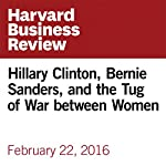 Hillary Clinton, Bernie Sanders, and the Tug of War between Women | Joan C. Williams