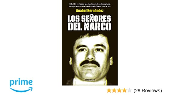 Los Senores del Narco (Spanish Edition): Anabel Hernandez: 9786073121743: Amazon.com: Books