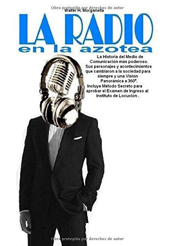 LA RADIO EN LA AZOTEA  [Morganella, Walter H.] (Tapa Blanda)