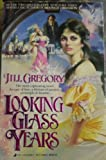 Looking Glass Years, Jill Gregory, 0515093920