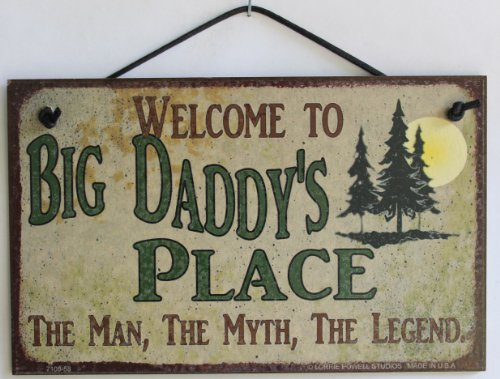 """5x8 Sign with Pine Tree's Saying """"Welcome To Big Daddy's Place THE MAN, THE MYTH, THE LEGEND."""" Decorative Fun Universal Household Signs from Egbert's Treasures"""