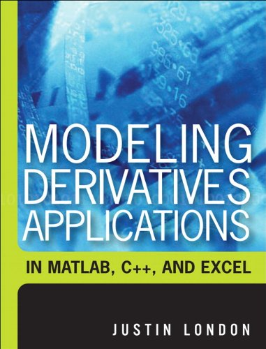 Modeling Derivatives Applications in Matlab, C++, and Excel by Pearson FT Press
